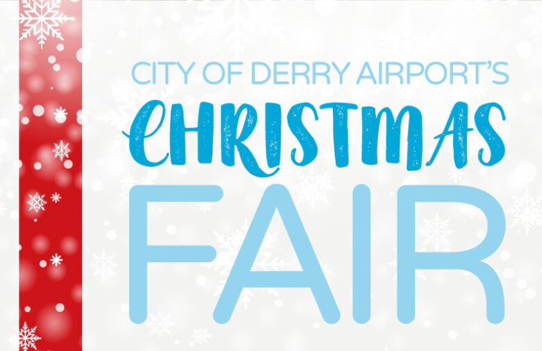 Come to City of Derry Airport's Christmas Fair 2018